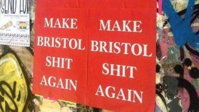 'Make Bristol shit again'